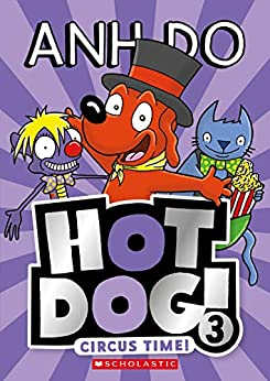 Circus Time! (Hotdog Book 3) by [Anh Do, Dan McGuiness]
