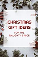 Christmas Gift Ideas: for the naughty and nice