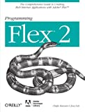 Programming Flex 2: The Comprehensive Guide to Creating Rich Internet Applications with Adobe Flex