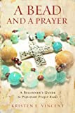 A Bead and a Prayer: A Beginner's Guide to Protestant Prayer Beads (English Edition)