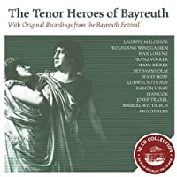 The Tenor Heroes of Bayreuth by Lauritz Melchior