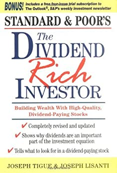 The Dividend Rich Investor: Building Wealth with High-Quality, Dividend-Paying Stocks by [Tigue, Joseph, Lisanti, Joseph]
