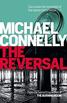 The Reversal (Haller 3): A Lincoln Lawyer Case (Mickey Haller) by [Connelly, Michael]