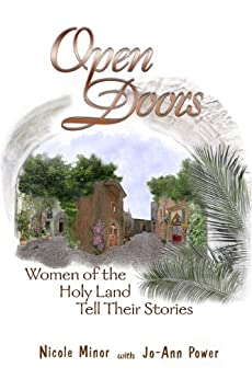 Open Doors: Women of the Holy Land Tell Their Stories by [Minor, Nicole, Power, Jo-Ann]