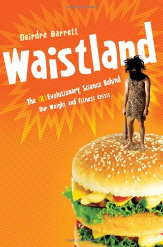 Waistland: A Revolutionary Science Behind Our Weight and Fitness Crisis