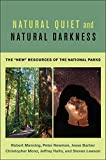 Natural Quiet and Natural Darkness: The New Resources of the National Parks