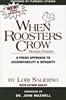 When Roosters Crow: A Fresh Approach to Accountability & Integrity