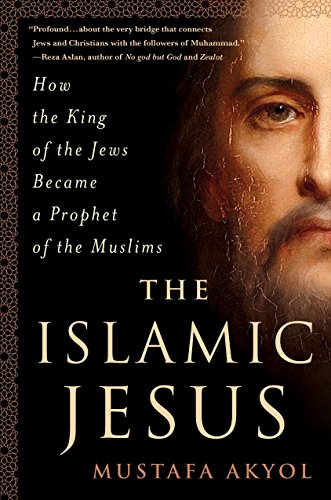 The Islamic Jesus: How the King of the Jews Became a Prophet of the Muslimsの詳細を見る