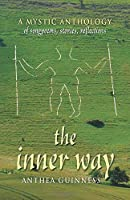 The Inner Way: A Mystic Anthology of Songpoems, Stories, Reflections