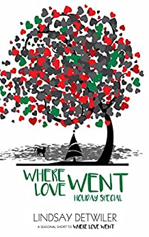 Where Love Went: Holiday Special (Then Comes Love Book 3) by [Detwiler, Lindsay]