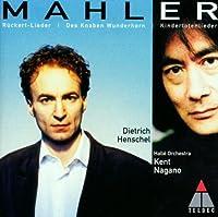 Mahler: Kindertotenlieder; Ruckertlieder