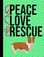 Peace Love Rescue: 2020 Weekly Planner Organizer Dated Calendar And ToDo List Tracker Notebook Corgi Dog Green Cover