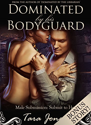 Dominated by his Bodyguard: 'Submit to Her' - Bonus Story (Romantic male submission erotica) (English Edition)