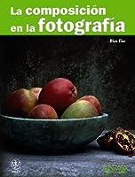 La composicion en la fotografia / Composition Photo Workshop