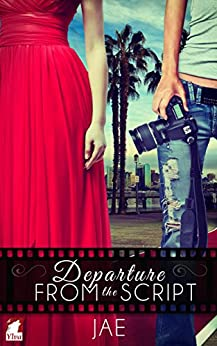 Departure from the Script (The Hollywood Series Book 1) by [Jae]