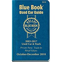 Kelley Blue Book Consumer Guide Used Car Edition: Consumer Edition Oct - Dec 2018