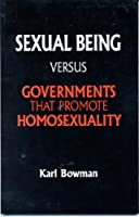 Sexual Being Versus Governments That Promote Homosexuality