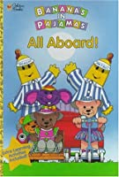 All Aboard: My Favorite 10-Sound Story (Bananas in Pajamas)