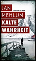 Kalte Wahrheit: Kriminalroman