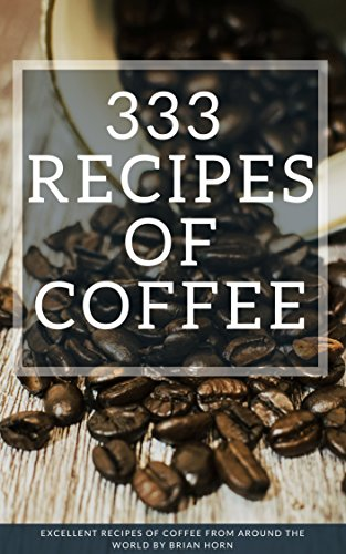 333 Excellent Recipes of Coffe...