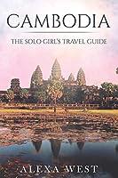 Cambodia: The Solo Girl's Travel Guide