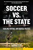 Soccer vs. the State: Tackling Football and Radical Politics (English Edition)