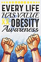 Every Life Has Value Obesity Awareness: College Ruled Obesity Awareness Journal, Diary, Notebook 6 x 9 inches with 100 Pages
