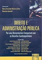 Direito e Administração Pública. Por Uma Hermenêutica Compatível com os Desafios Contemporâneos