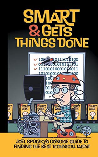 Download Smart and Gets Things Done: Joel Spolsky's Concise Guide to Finding the Best Technical Talent 1590598385