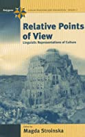 Relative Points of View: Linguistic Representations of Culture (Polygons: Cultural Diversities and Intersections)