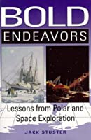 Bold Endeavors: Lessons from Polar and Space Engineering