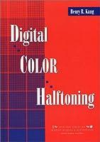 Digital Color Halftoning (Spie/IEEE Series)