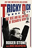 Tricky Dick: The Rise and Fall and Rise of Richard M. Nixon (Previously published as Nixon's Secrets)