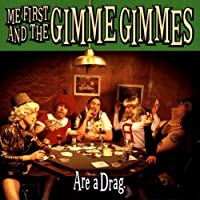 Are A Drag by Me First and the Gimme Gimmes (1999-05-18)