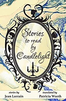 [Worth, Patricia, Lorrain, Jean]のStories to Read by Candlelight (English Edition)
