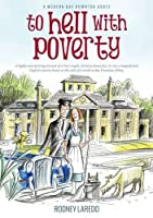 To Hell with Poverty