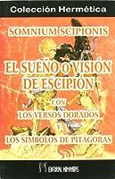 Somnium Scipionis : el sueño o visión de Escipión con los versos dorados y los símbolos de Pitágoras