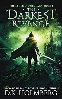 The Darkest Revenge (The Elder Stones Saga Book 1) by [Holmberg, D.K.]