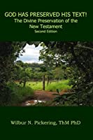 GOD HAS PRESERVED  HIS TEXT!: The Divine Preservation  of the New Testament