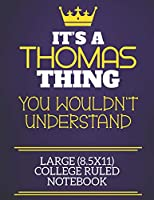 It's A Thomas Thing You Wouldn't Understand Large (8.5x11) College Ruled Notebook: Show you care with our personalised family member books, a perfect way to show off your surname! Unisex books are ideal for all the family to enjoy.
