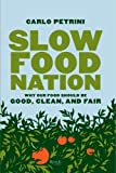 Slow Food Nation: Why Our Food Should Be Good, Clean, and Fair 画像