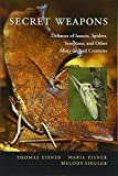 Secret Weapons: Defenses of Insects, Spiders, Scorpions, and Other Many-Legged Creatures