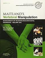 Maitland's Vertebral Manipulation: Management of Neuromusculoskeletal Disorders - Volume 1, 8e