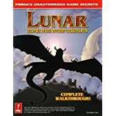 Lunar: Silver Star Story Complete: Prima's Unauthorized Strategy Guide (Unauthorized Game Secrets)