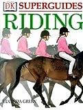 Riding (Dorling Kindersley Superguides)