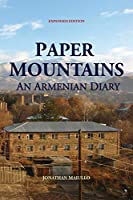 Paper Mountains: An Armenian Diary (Expanded Edition)