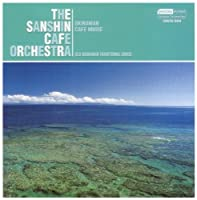 Okinawan Cafe Music by Sanshin Cafe Orchestra (2001-07-28)