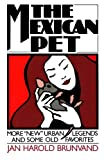 """The Mexican Pet: More""""New"""" Urban Legends and Some Old Favorites"""