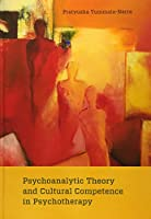 Psychoanalytic Theory and Cultural Competence in Psychotherapy