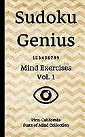 Sudoku Genius Mind Exercises Volume 1: Piru, California State of Mind Collection